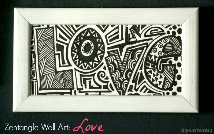 Make Your Own Zentangle Wall Art Quot Love Quot Pearmama