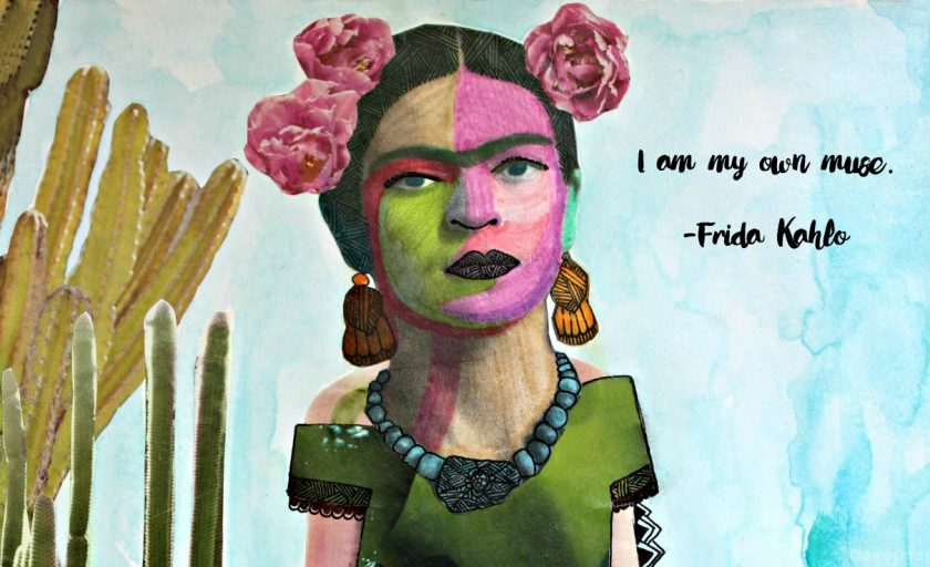 Frida Kahlo | Be your own muse